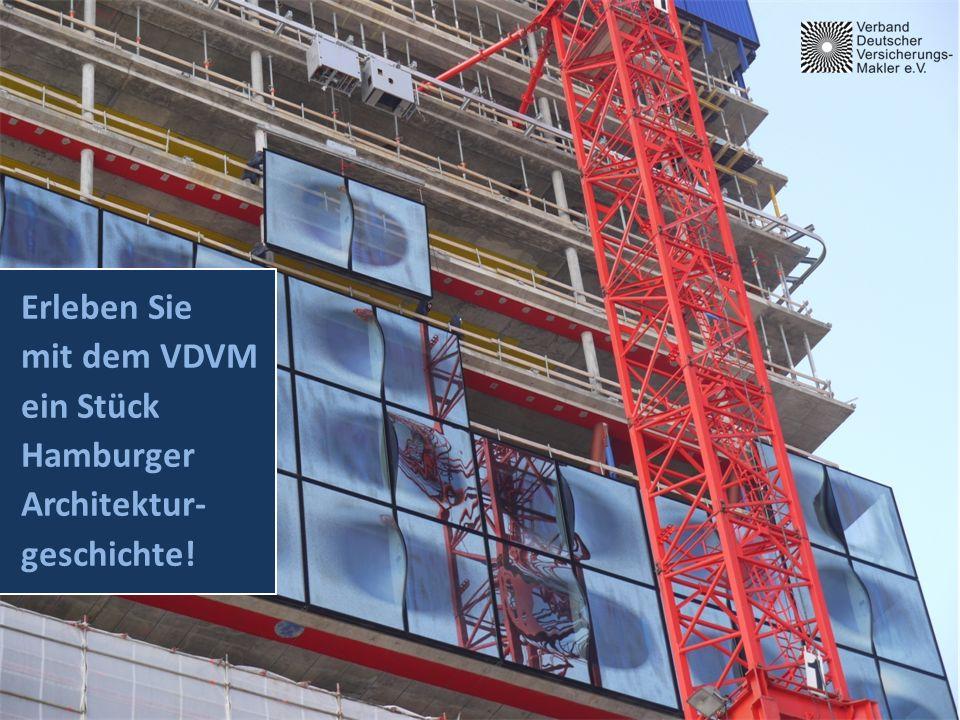 Erleben Sie mit dem VDVM ein Stück Hamburger Architektur- geschichte!
