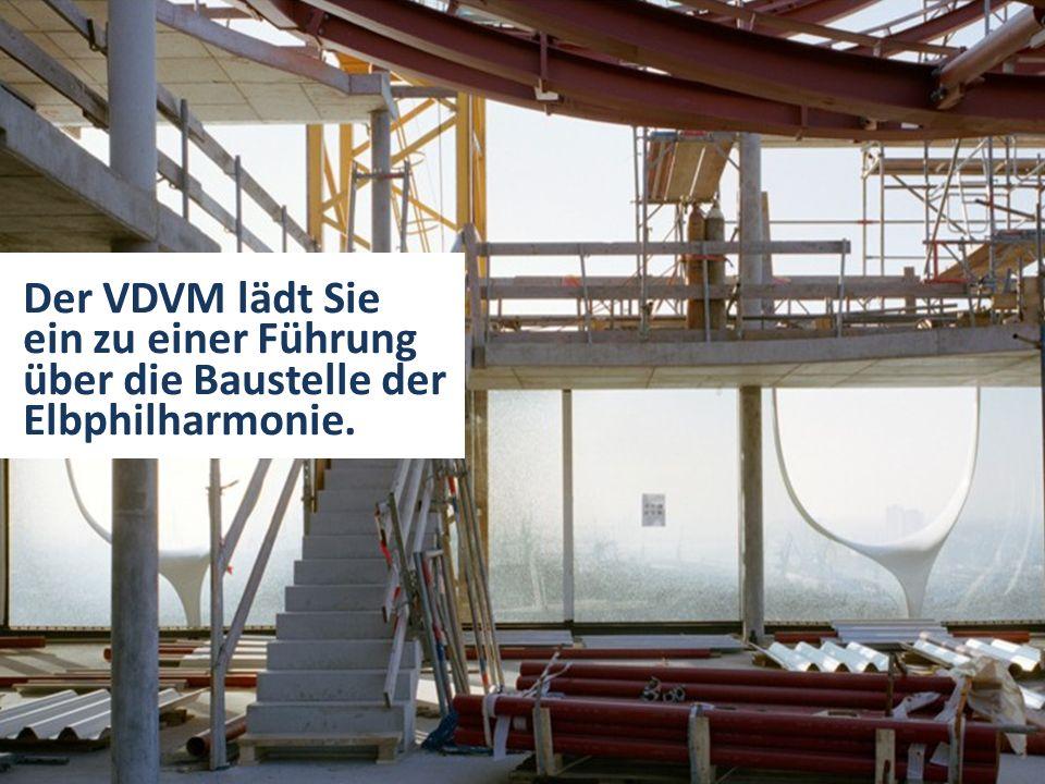 Der VDVM lädt Sie ein zu einer Führung über die Baustelle der Elbphilharmonie.