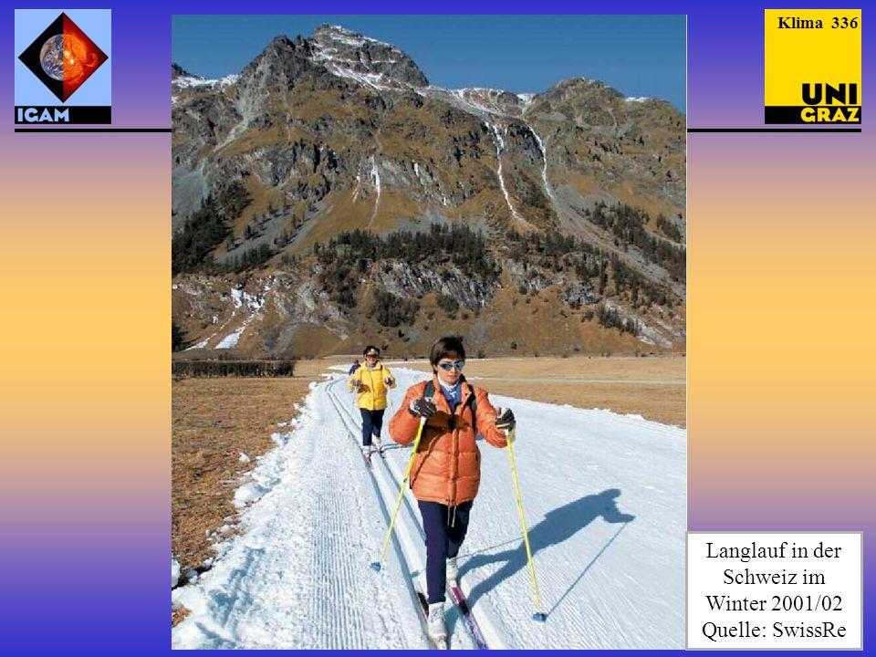 Langlauf in der Schweiz im Winter 2001/02 Quelle: SwissRe