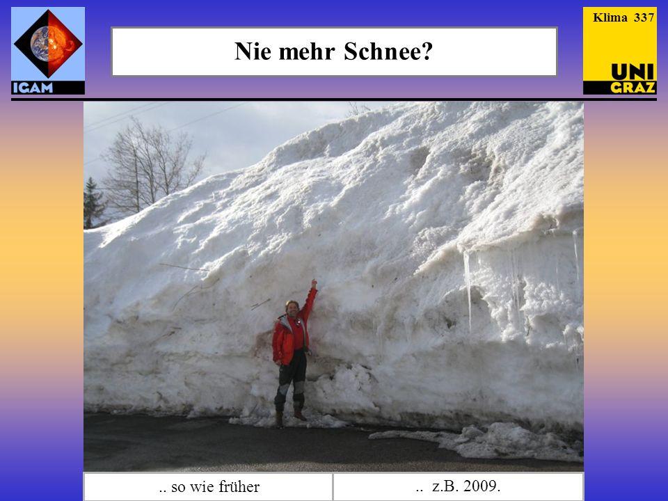 Klima 337 Nie mehr Schnee .. so wie früher .. z.B. 2009.