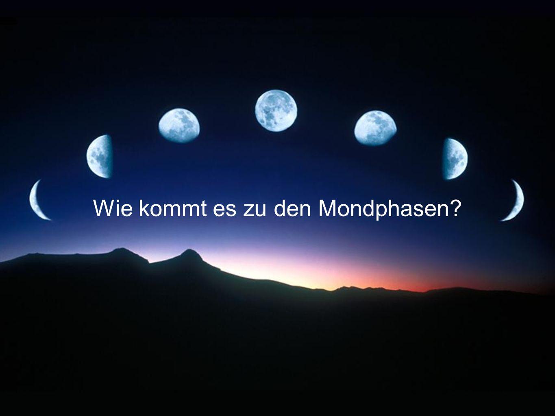 Wie kommt es zu den Mondphasen