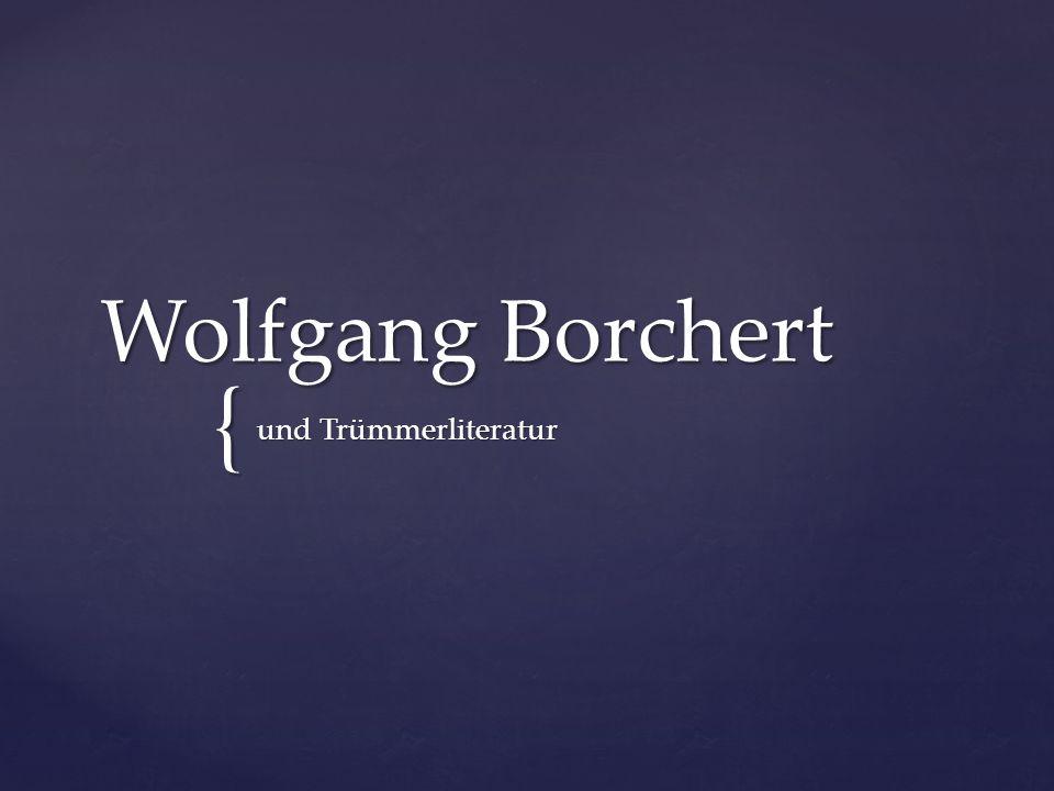Wolfgang Borchert und Trümmerliteratur