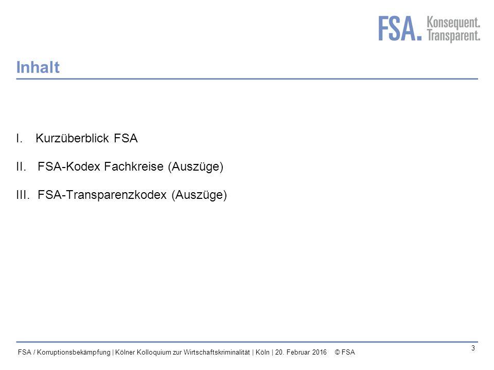 Inhalt I. Kurzüberblick FSA FSA-Kodex Fachkreise (Auszüge)