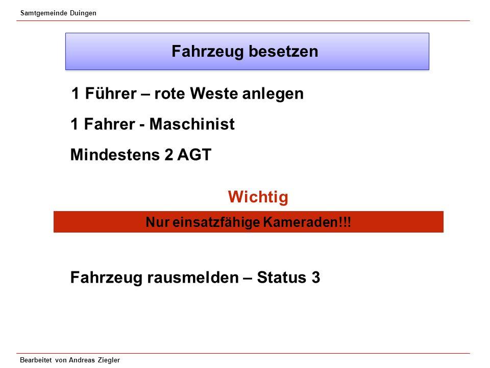 1 Führer – rote Weste anlegen Nur einsatzfähige Kameraden!!!