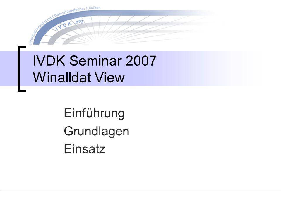 IVDK Seminar 2007 Winalldat View