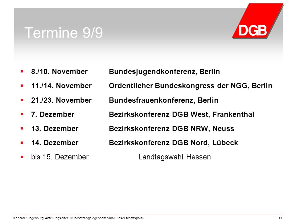 Termine 9/9 8./10. November Bundesjugendkonferenz, Berlin