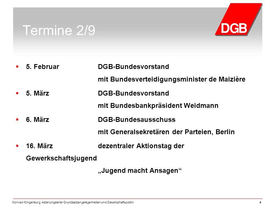 Termine 2/9 5. Februar DGB-Bundesvorstand mit Bundesverteidigungsminister de Maizière.
