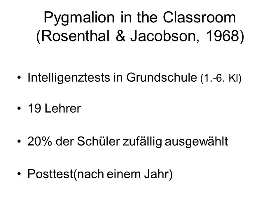 Pygmalion in the Classroom (Rosenthal & Jacobson, 1968)
