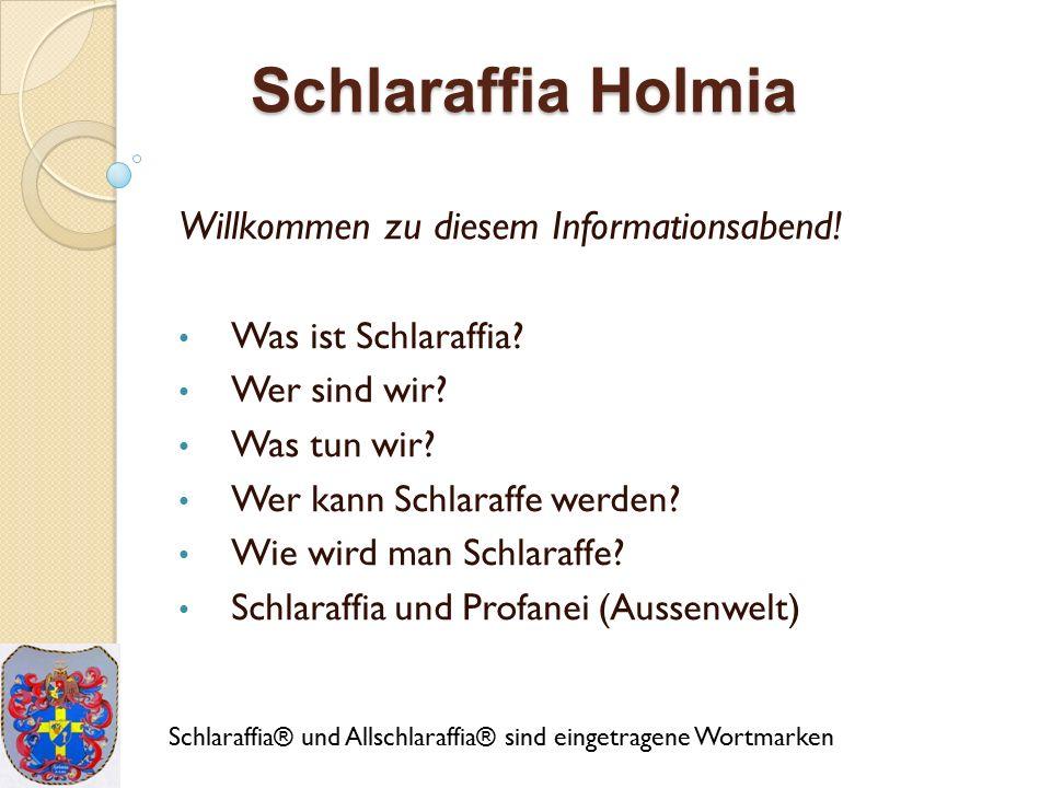 Schlaraffia Holmia Willkommen zu diesem Informationsabend!
