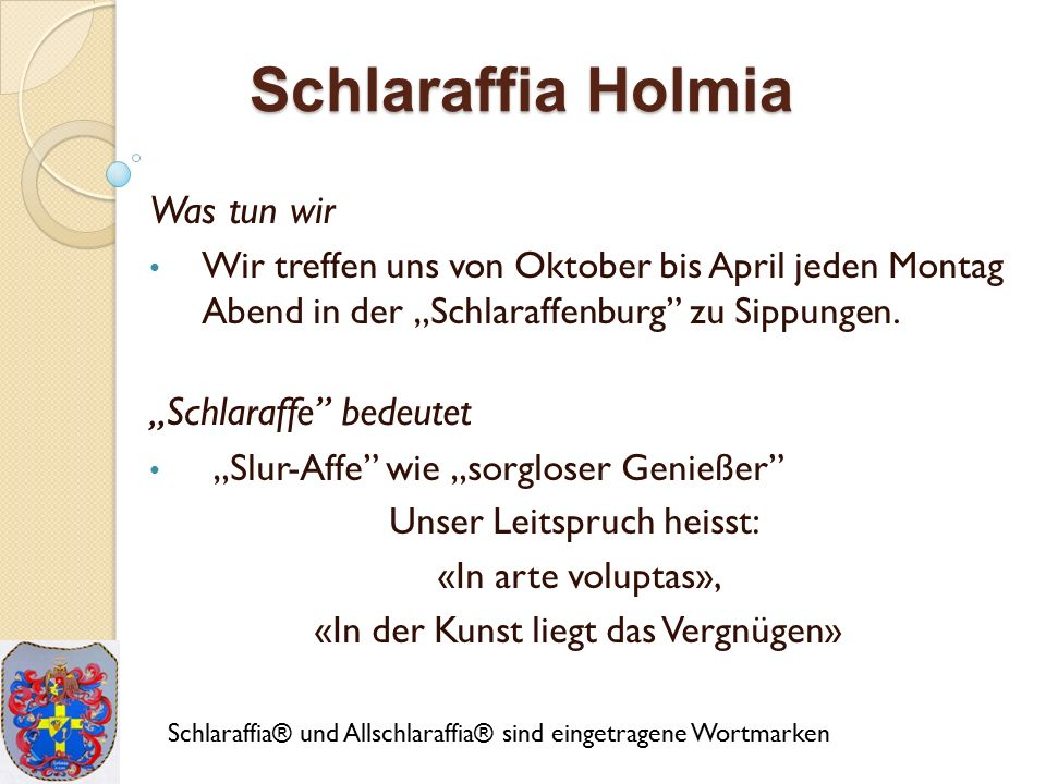 """Schlaraffia Holmia Was tun wir """"Schlaraffe bedeutet"""