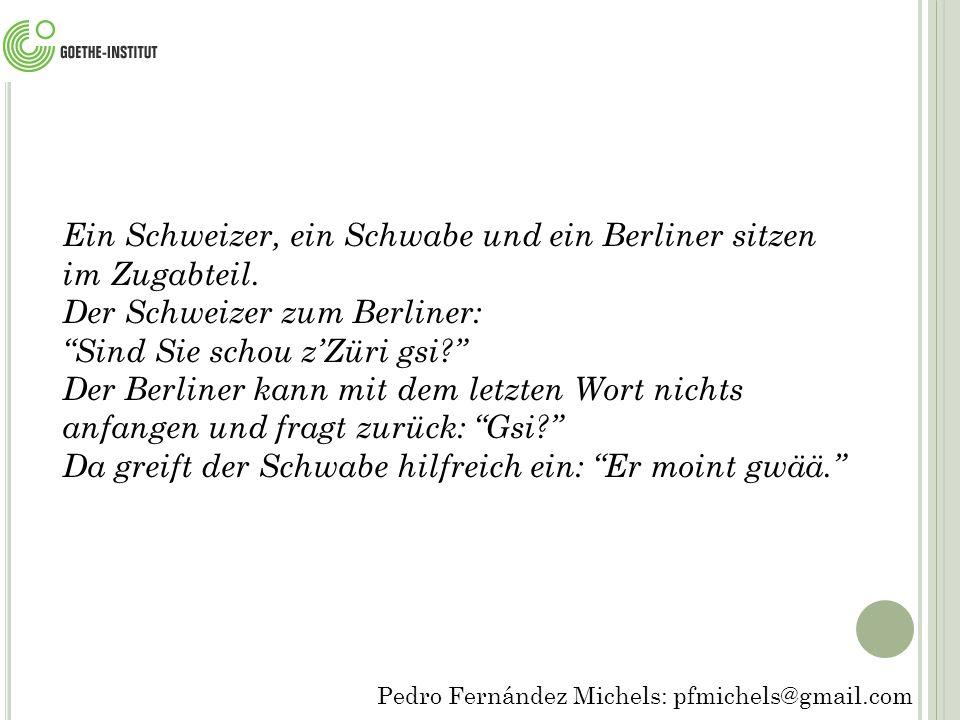 Ein Schweizer, ein Schwabe und ein Berliner sitzen im Zugabteil.