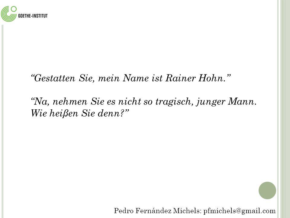 Gestatten Sie, mein Name ist Rainer Hohn.