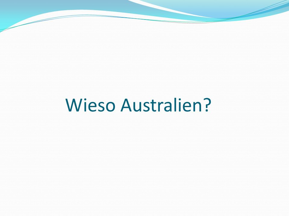 Wieso Australien
