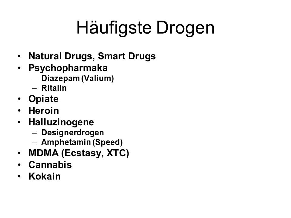 Häufigste Drogen Natural Drugs, Smart Drugs Psychopharmaka Opiate