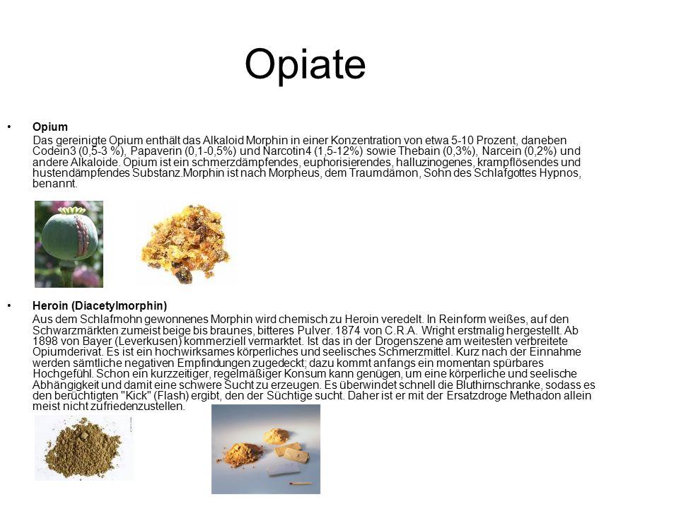Opiate Opium.