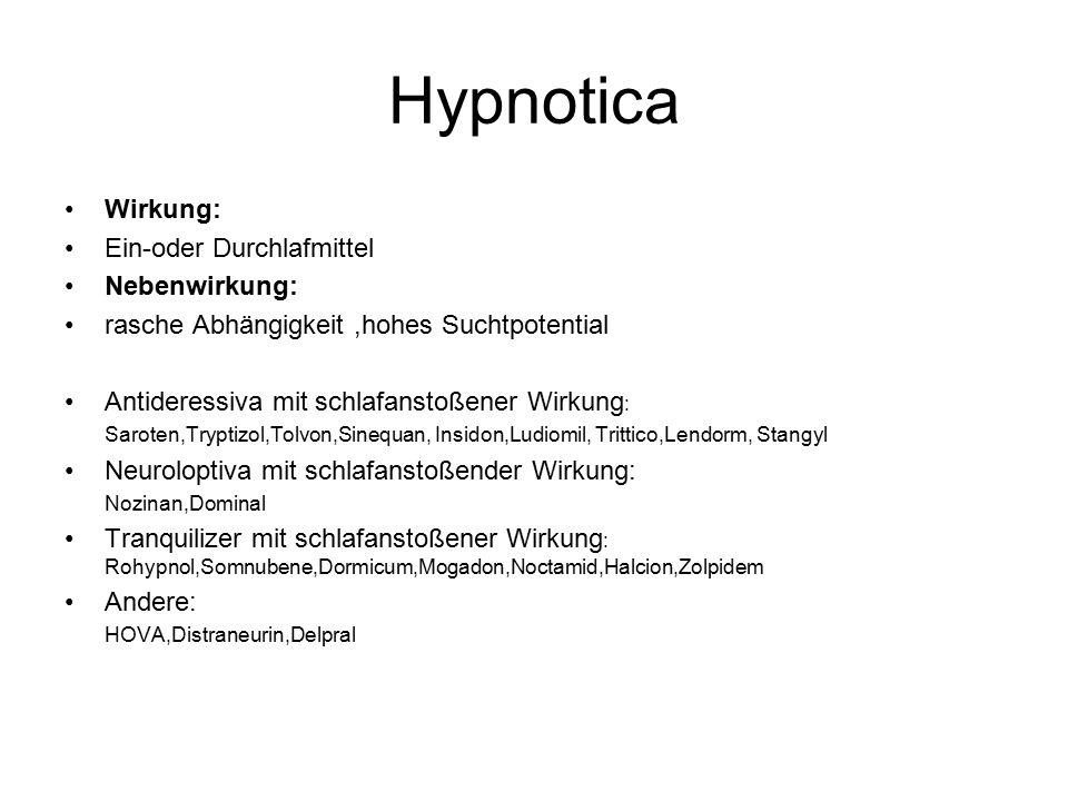 Hypnotica Wirkung: Ein-oder Durchlafmittel Nebenwirkung: