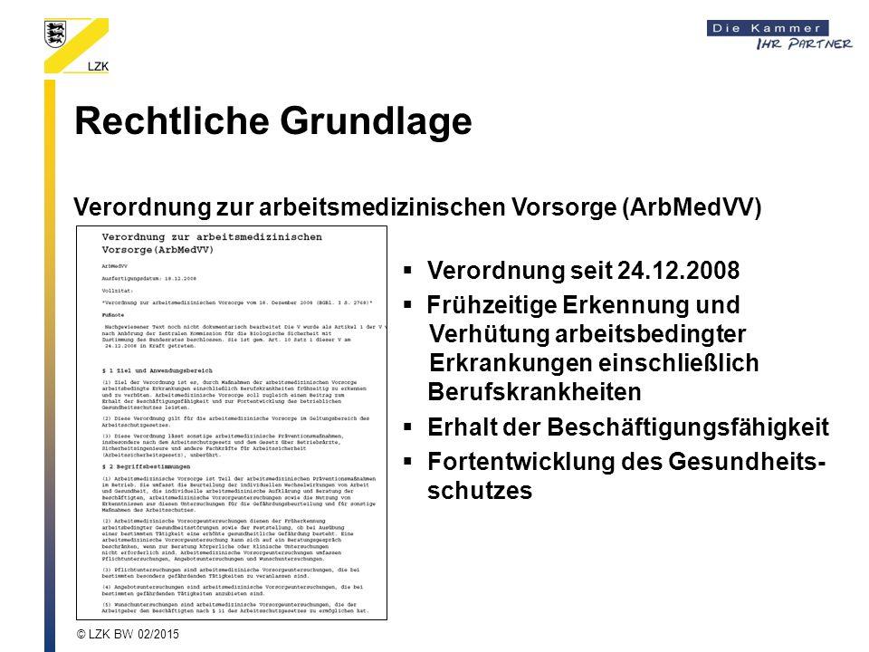 Rechtliche Grundlage Verordnung zur arbeitsmedizinischen Vorsorge (ArbMedVV) Verordnung seit 24.12.2008.