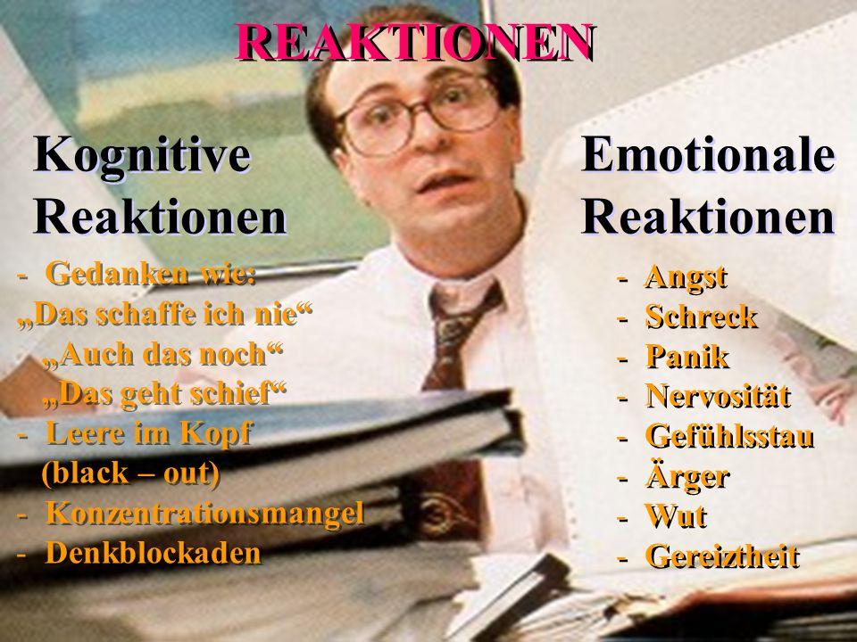 REAKTIONEN Kognitive Reaktionen Emotionale Reaktionen Gedanken wie: