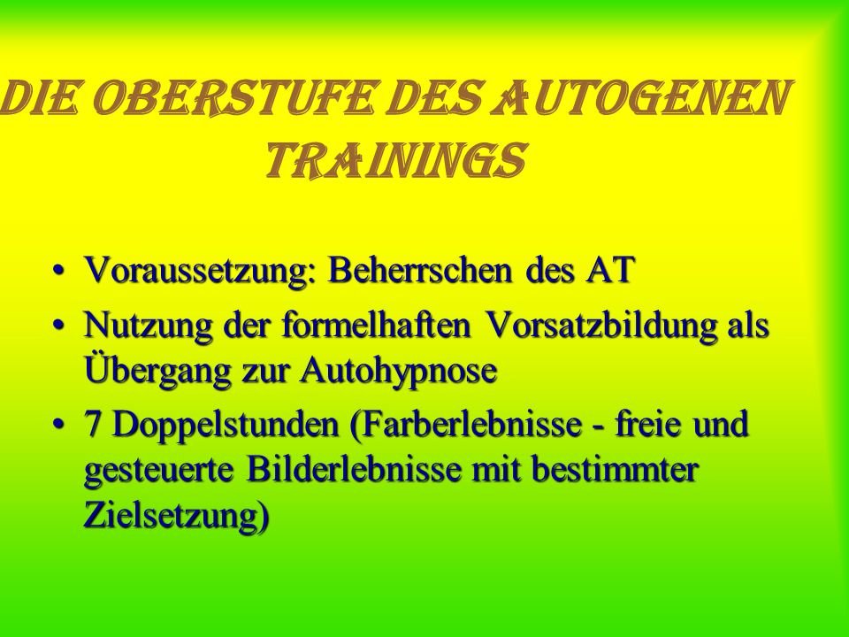 Die Oberstufe des Autogenen Trainings