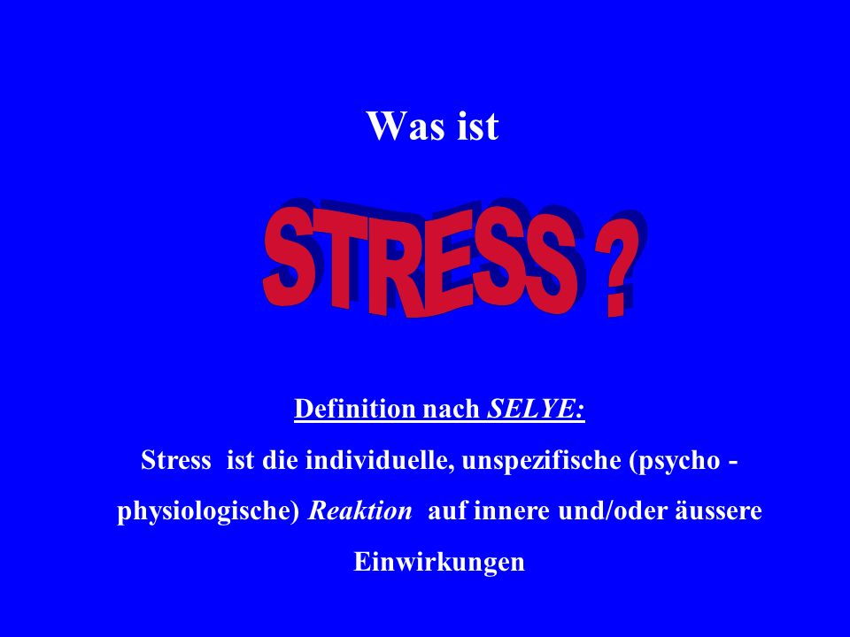 Definition nach SELYE: