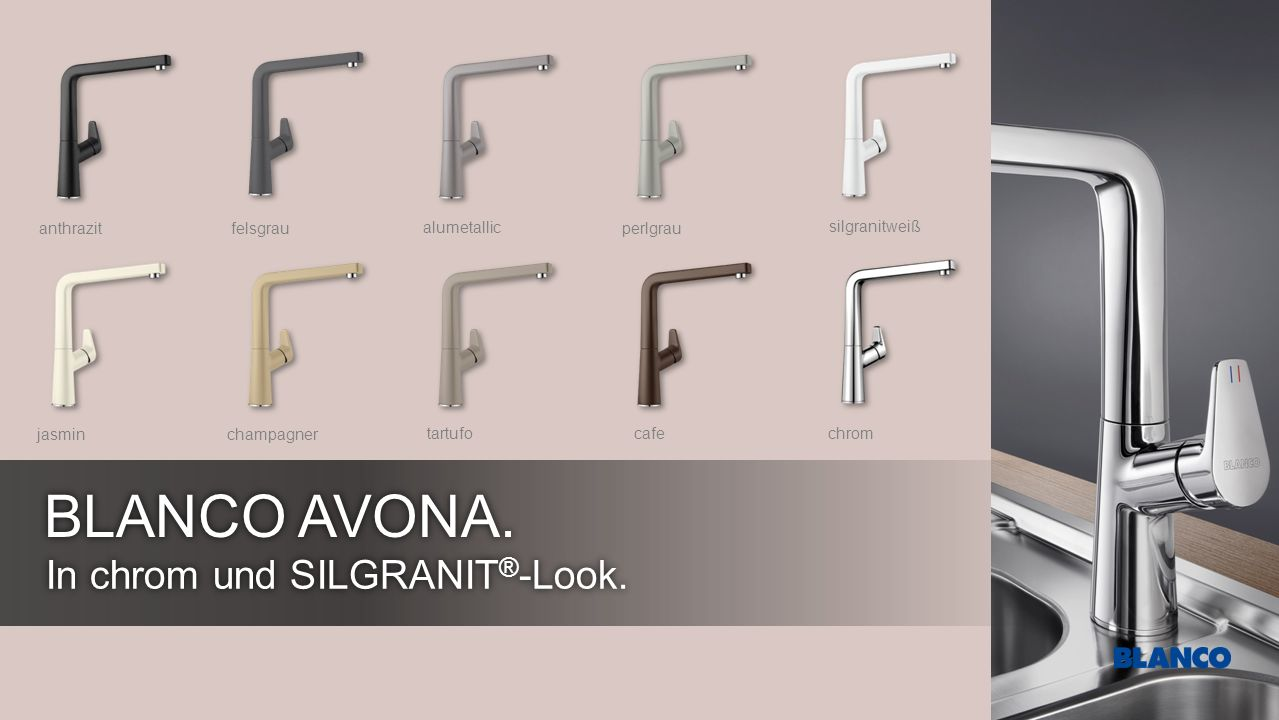 BLANCO AVONA. In chrom und SILGRANIT®-Look. anthrazit felsgrau