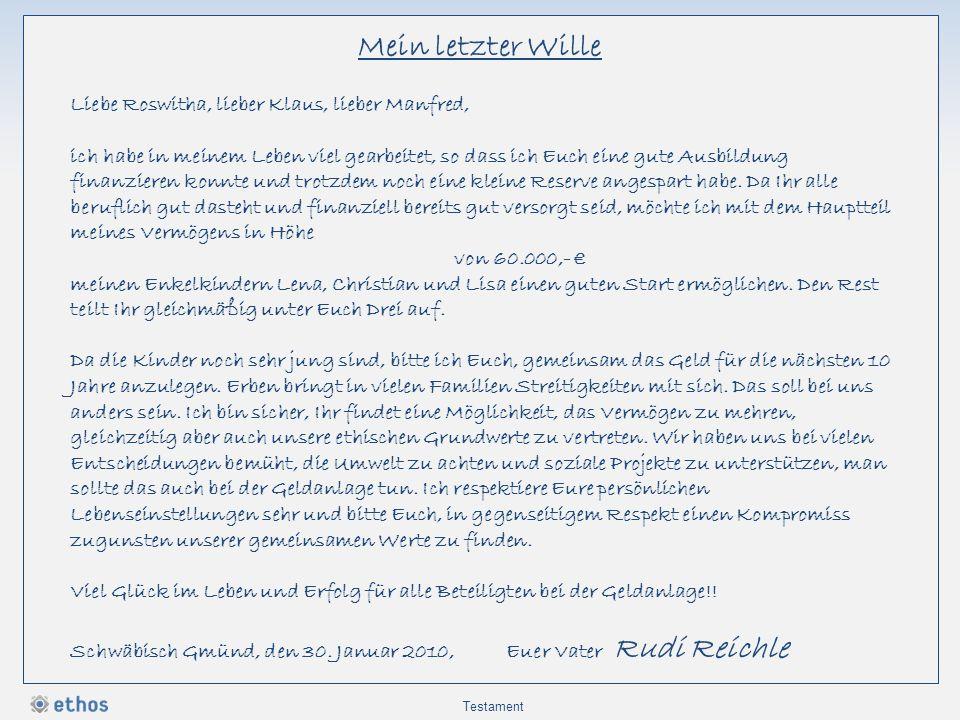 Mein letzter Wille Liebe Roswitha, lieber Klaus, lieber Manfred,