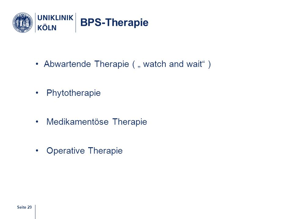 "BPS-Therapie Abwartende Therapie ( "" watch and wait ) Phytotherapie"