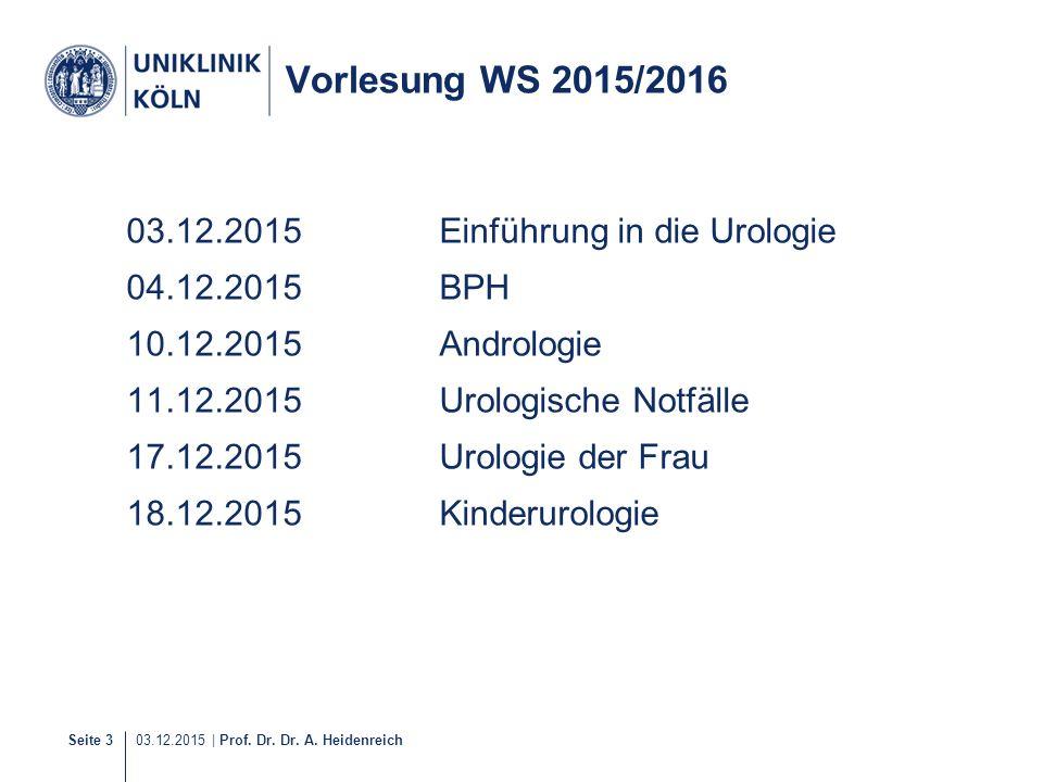 Vorlesung WS 2015/2016 03.12.2015 Einführung in die Urologie