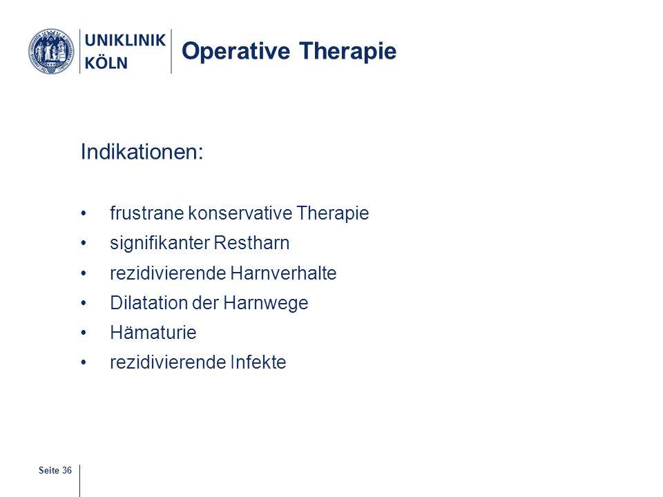 Operative Therapie Indikationen: frustrane konservative Therapie