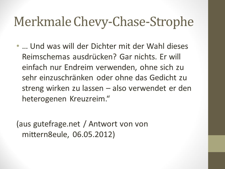 Merkmale Chevy-Chase-Strophe