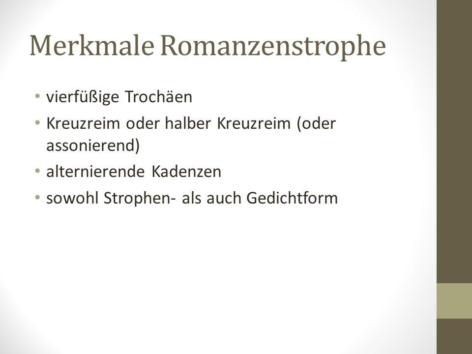 Merkmale Romanzenstrophe