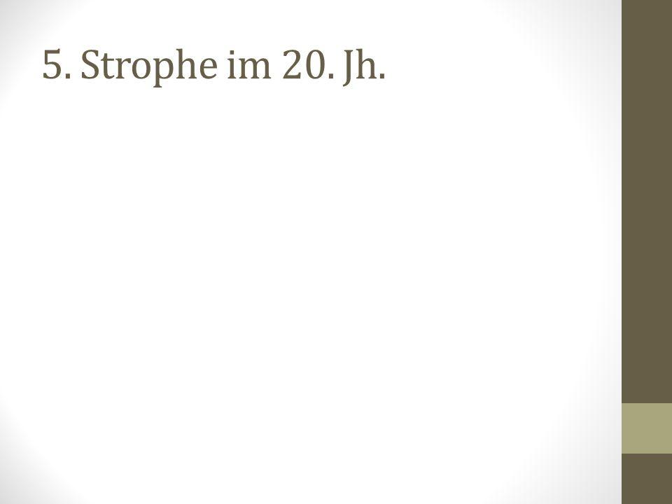 5. Strophe im 20. Jh.