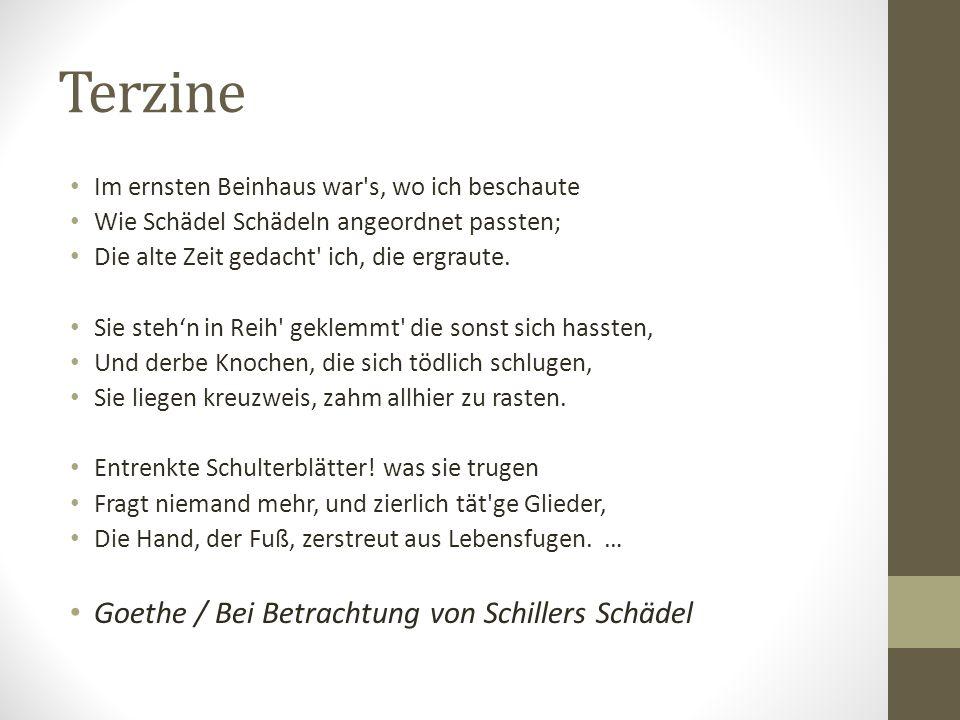 Terzine Goethe / Bei Betrachtung von Schillers Schädel