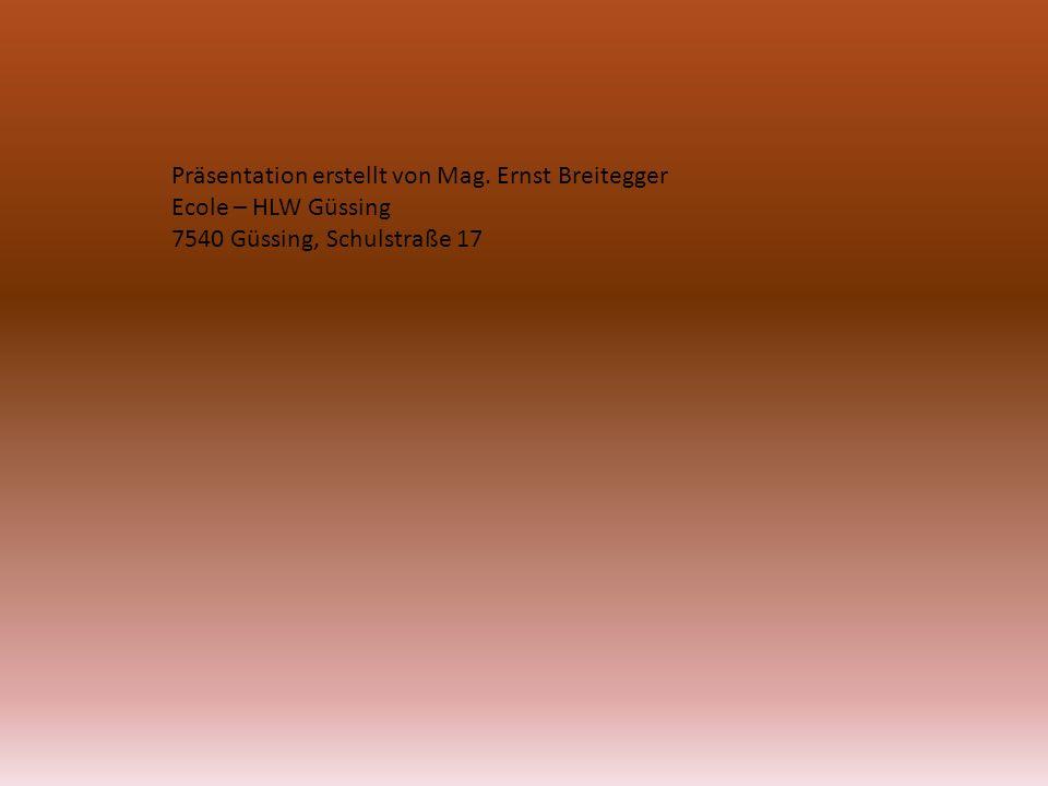 Präsentation erstellt von Mag. Ernst Breitegger