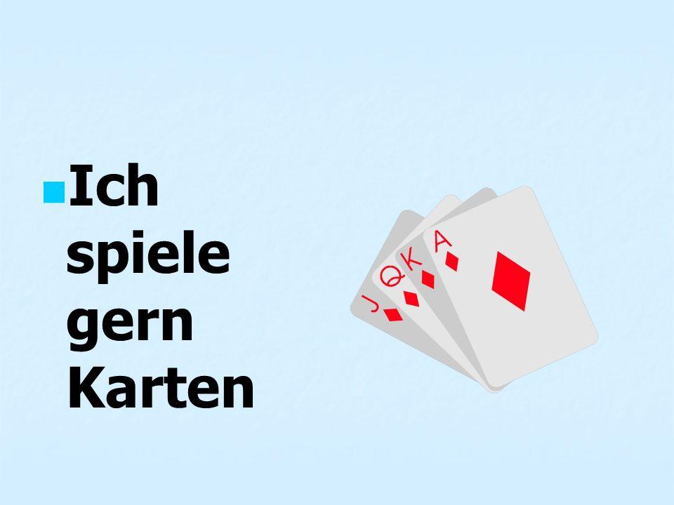 Ich spiele gern Karten