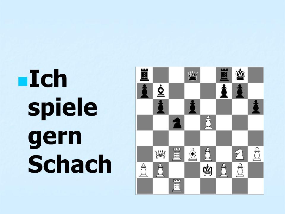 Ich spiele gern Schach