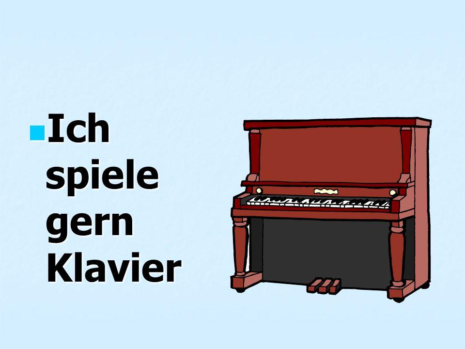 Ich spiele gern Klavier