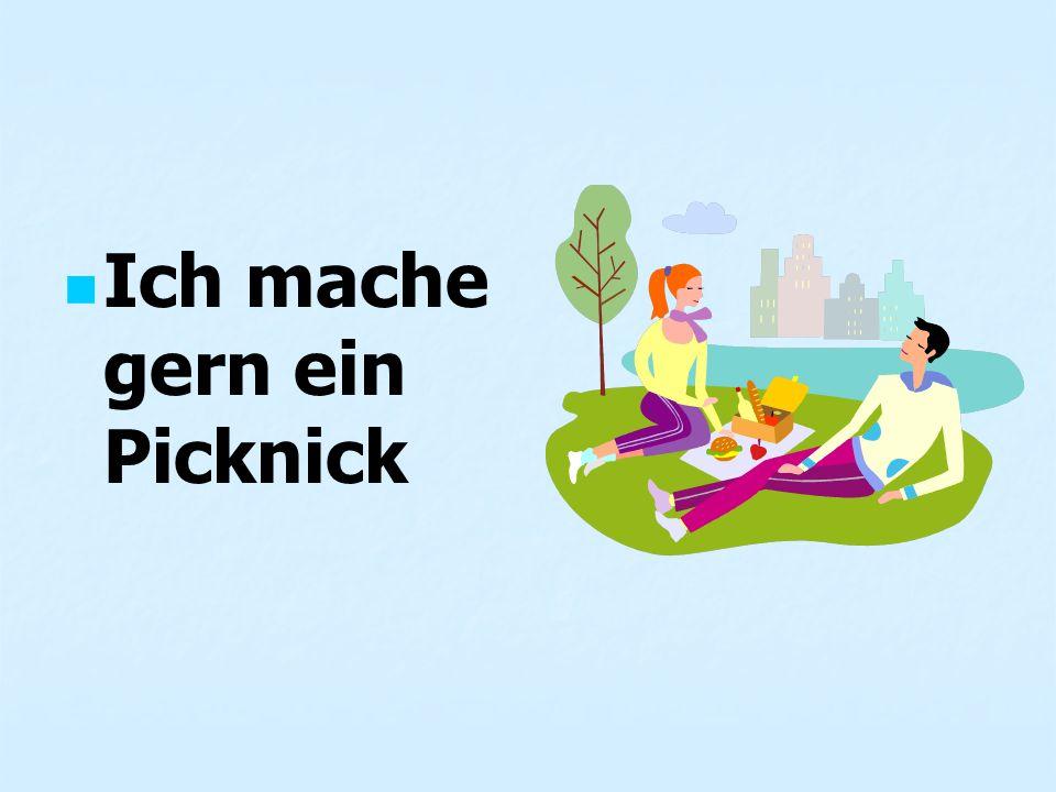 Ich mache gern ein Picknick