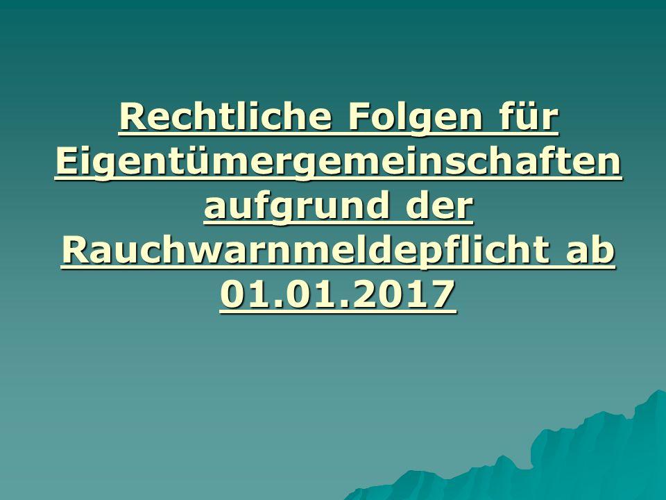 Rechtliche Folgen für Eigentümergemeinschaften aufgrund der Rauchwarnmeldepflicht ab 01.01.2017