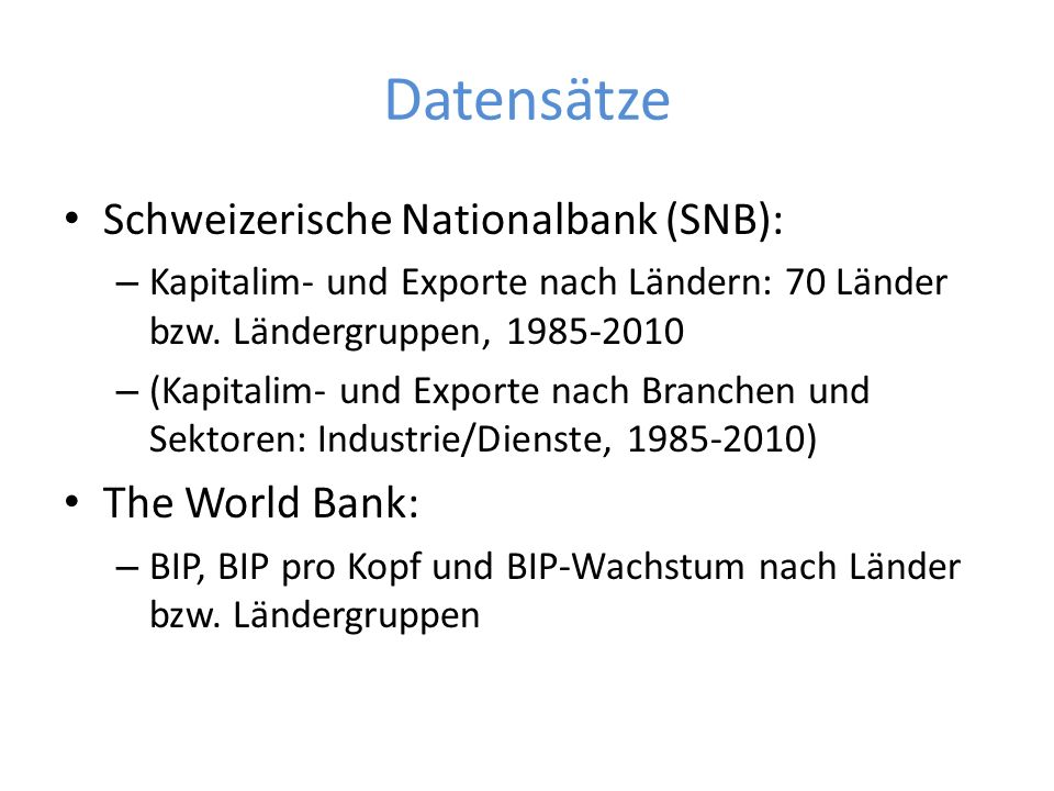 Datensätze Schweizerische Nationalbank (SNB): The World Bank: