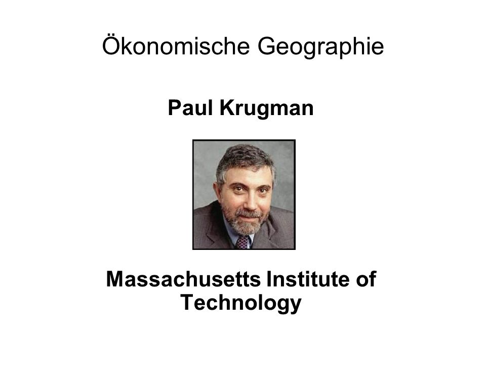 Paul Krugman Massachusetts Institute of Technology