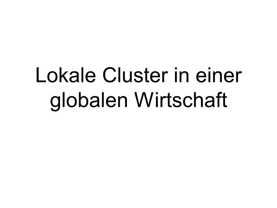 Lokale Cluster in einer globalen Wirtschaft