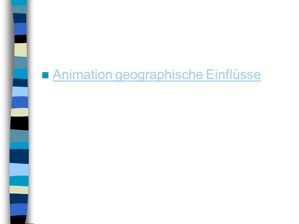 Animation geographische Einflüsse