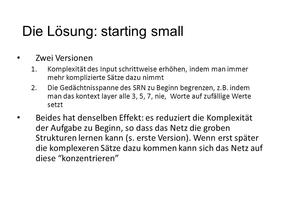 Die Lösung: starting small