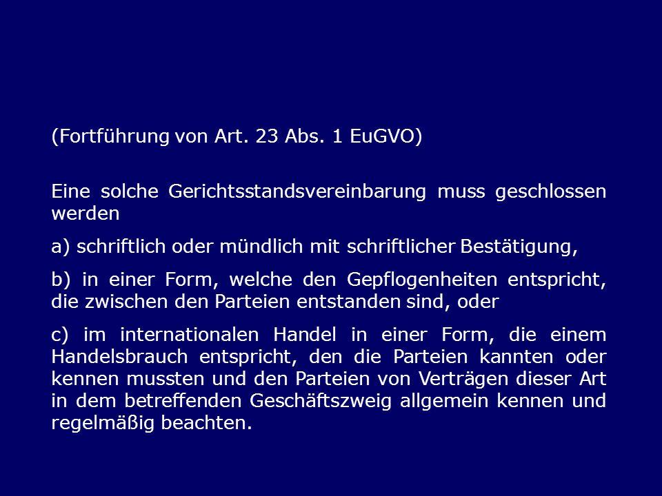 (Fortführung von Art. 23 Abs. 1 EuGVO)