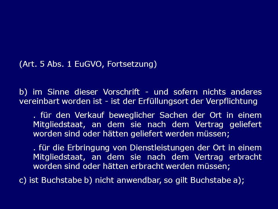 (Art. 5 Abs. 1 EuGVO, Fortsetzung)