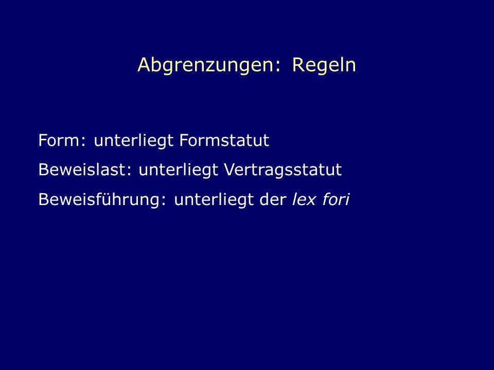 Abgrenzungen: Regeln Form: unterliegt Formstatut