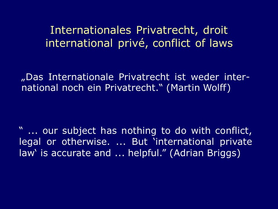 Internationales Privatrecht, droit international privé, conflict of laws