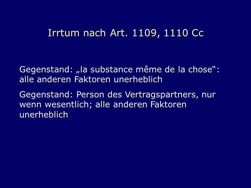 """Irrtum nach Art. 1109, 1110 Cc Gegenstand: """"la substance même de la chose : alle anderen Faktoren unerheblich."""