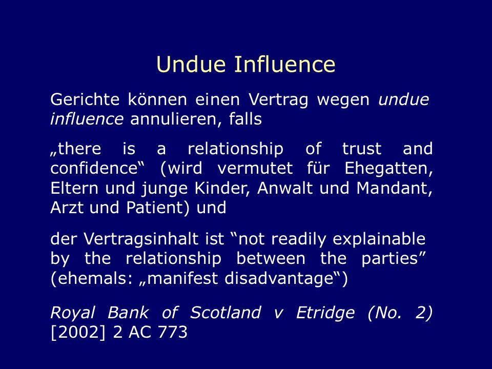 Undue Influence Gerichte können einen Vertrag wegen undue influence annulieren, falls.